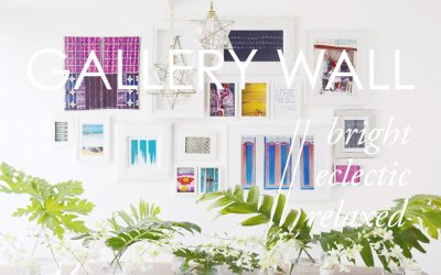 GALLERY WALL 101: BRIGHT / ECLECTIC / RELAXED